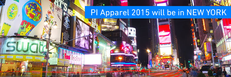 PI Apparel 2016 will be in New York, Manhattan, June 27-28 2016. Click here to read more.